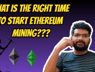 WHAT IS THE RIGHT TIME TO START CRYPTOCURRENCY MINING (ETHEREUM,RAVEN,ERGO)